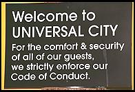 Welcome to Universal City  (shopping mall built in the style of a city street; Los Angeles California).